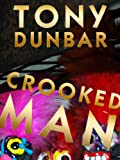 Front cover for the book Crooked Man by Tony Dunbar