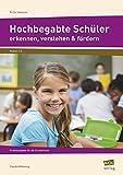 Hochbegabte Schüler erkennen, verstehen & fördern: Praxisratgeber für die Grundschule (1. bis 4. Klasse)