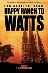 Los Angeles, 1968: From Happy Ranch to Watts (The American Teachers Series) (Volume 3) Paperback