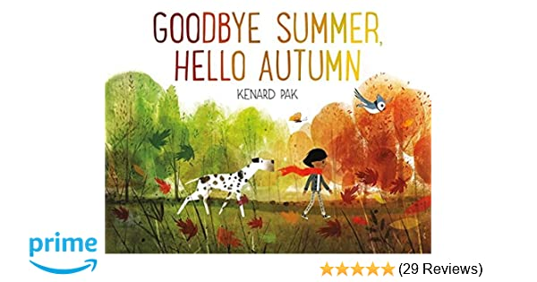 Amazon.com: Goodbye Summer, Hello Autumn (9781627794152): Kenard Pak: Books
