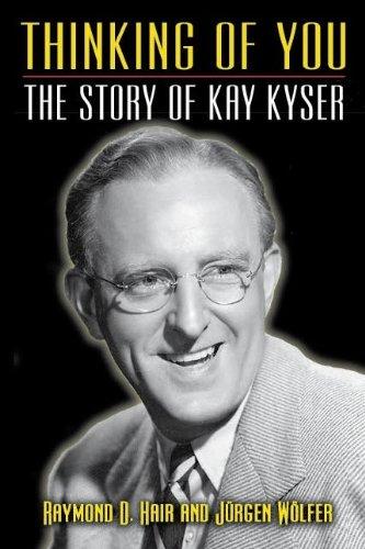 Thinking of You - The Story of Kay Kyser por Raymond D. Hair,Jürgen Wolfer