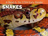 Snakes: A Read and Do STEM Early Reader