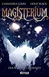 Magisterium: Der Weg ins Labyrinth. Band 1 (Magisterium-Serie, Band 1)