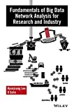 Fundamentals of Big Data Network Analysis forResearch and Industry