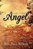 Life's Chosen Angel, Paul Kumar, 1434387461