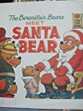 The Berenstain Bears Meet Santa Bear, Stan Berenstain, Jan Berenstain, 0394968808
