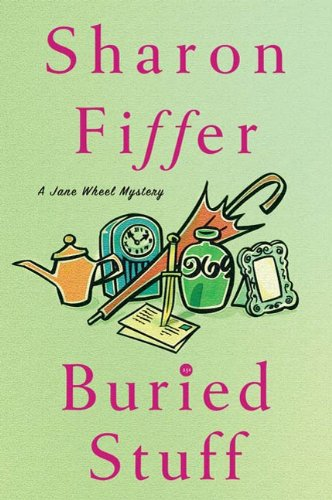 Buried Stuff: A Jane Wheel Mystery (Jane Wheel Mysteries Book 4)