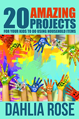20 Amazing Projects: For Your Kids To Do Using Household Items (Crafts and Hobbies)