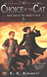 Choice of the Cat (Vampire Earth (Paperback))