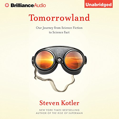 Tomorrowland: Our Journey From Science Fiction to Science Fact Audiobook [Free Download by Trial] thumbnail