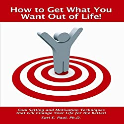 How to Get What You Want Out of Life! (Fast Read Booklets)