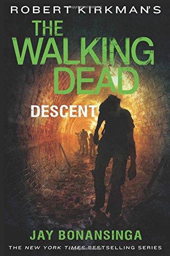 Robert Kirkman's The Walking Dead: Descent (The Walking Dead Series), Bonansinga, Jay; Kirkman, Robert