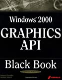 Windows 2000 Graphics API Black Book, Damon Chandler and Michael Fotsch, 1932111395