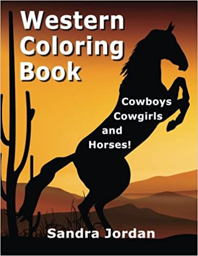 Western Coloring Book: Cowboys, Cowgirls & Horses Coloring Pages ...