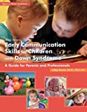 Early Communication Skills for Children with down Syndrome, Libby Kumin, 1606130668