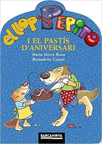 El llop Pepito i el pastís daniversari Llibres Infantils I Juvenils - Sopa De Contes - El Llop Pepito: Amazon.es: Maria Mercè Roca, Bernadette Cuxart: ...