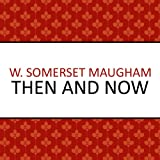Front cover for the book Then and Now by W. Somerset Maugham