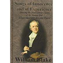 Songs of Innocence and of Experience: Shewing the Two Contrary States of the Human Soul (Unabridged with All Color Plates)