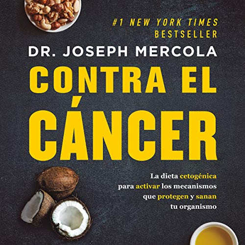 Contra el cáncer [Against Cancer] by Joseph Mercola