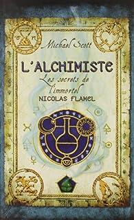 Les secrets de l'immortel Nicolas Flamel [1] : L'alchimiste, Scott, Michael