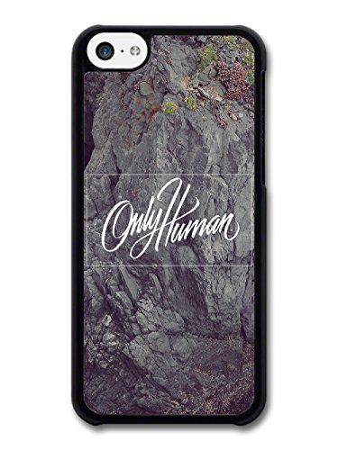 Only Human Handwritten Typography on Cliff Face case for iPhone 5C