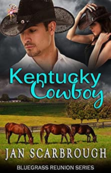 Kentucky Cowboy by Jan Scarbrough: Bluegrass Reunion Series, Book One by [Scarbrough, Jan]
