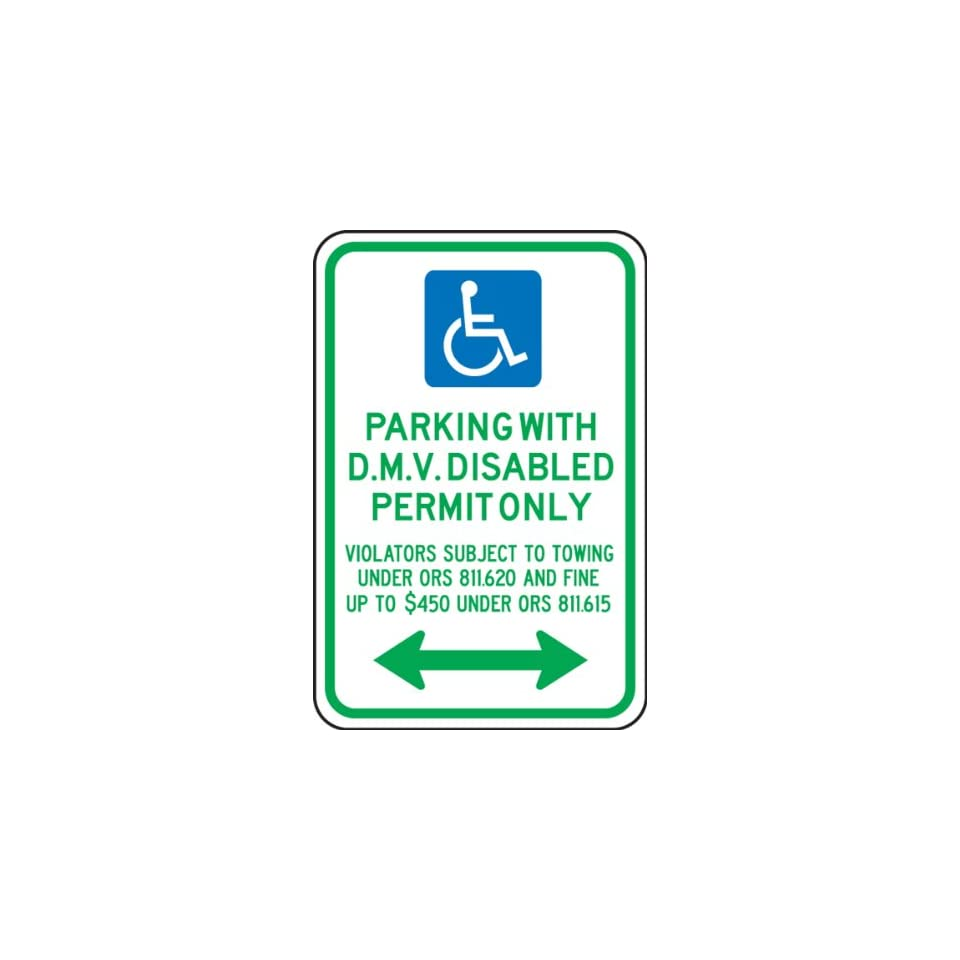 Accuform Signs FRA180RA Engineer Grade Reflective Aluminum Handicapped Parking Sign (Oregon), Legend PARKING WITH D.M.V. DISABLED PERMIT ONLY   VIOLATORS SUBJECT TO TOWING UNDER ORS 811.620 AND FINE UP TO $450 UNDER ORS 811.615 (DOUBLE ARROW) with Graphi