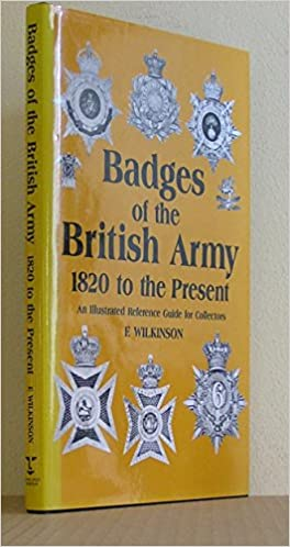 Badges of the British Army, 1820 to the Present: An Illustrated