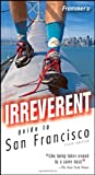 Frommer's Irreverent Guide to San Francisco, Adrian Poole, 0471773352