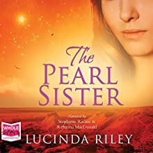 The Pearl Sister: The Seven Sisters, Book 4 Audiobook by Lucinda Riley Narrated by Stephanie Racine, Rehanna MacDonald