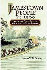 Jamestown People to 1800: Landowners, Public Officials, Minorities, and Native Leaders Paperback