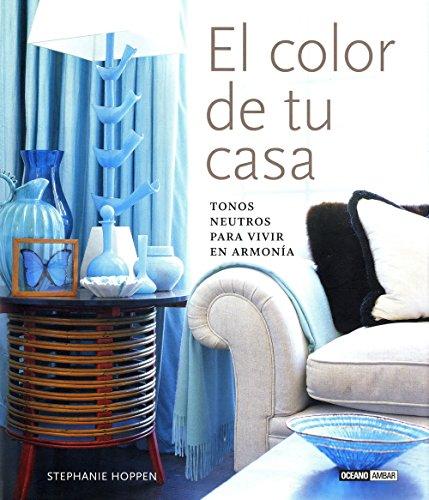 Descargar Libro El Color De Tu Casa: Tonos Neutros Para Vivir En Armonía Stephanie Hoppen
