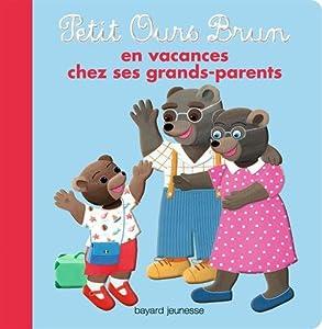 """Afficher """"Petit Ours Brun en vacances chez ses grands-parents"""""""