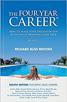 The Four Year Career®; How to Make Your Dreams of Fun and Financial Freedom Come True Or Not ...