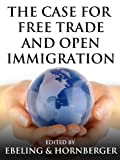 img - for The Case for Free Trade and Open Immigration book / textbook / text book