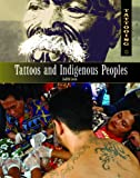 Tattoos and Indigenous Peoples, Judith Levin, 1404218289