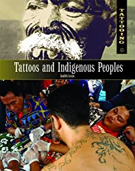 Tattoos and Indigenous Peoples (Tattooing)