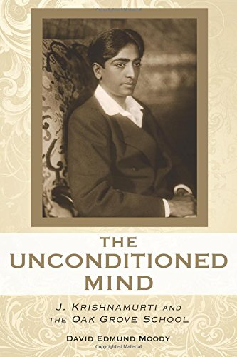 The Unconditioned Mind: J. Krishnamurti and the Oak Grove (Oak Stack)