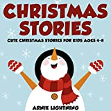 Children's Book: Christmas Stories and Christmas Jokes (Perfect for Bedtime Stories): Fun Christmas Stories for Kids Ages 4-8 (Bright & Colorful Illustrations ... Books for Children) (English Edition)