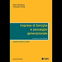 Imprese di famiglia e passaggio generazionale: Aspetti civilistici e fiscali (Impresa & professionisti)