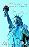 A Gift from France (Statue of Liberty)