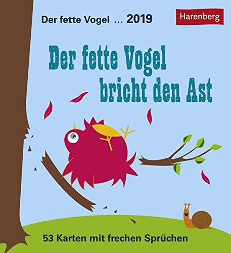 Der fette Vogel bricht den Ast - Kalender 2019: 53 Karten mit frechen Sprüchen