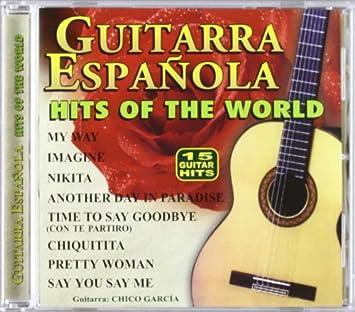 Guitarra Española - Hits Of The World: Chicho Garcia: Amazon.es ...