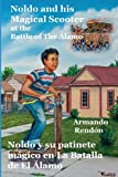 Noldo and His Magical Scooter at the Battle of the Alamo=Noldo y Su Patinete Magico en la Batalla de el Alamo, Armando Rendon, 1490428658