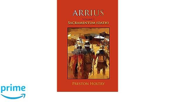 ARRIUS VOLUME I: SACRAMENTUM (OATH) (Arrius Trilogy): Amazon.es: Preston Holtry: Libros en idiomas extranjeros