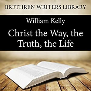 Christ the Way, the Truth, the Life Audiobook