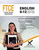 2017 FTCE English 6-12 (Ftce (Florida Teacher Certification Examinations))