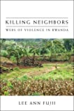Killing Neighbors, Lee Ann Fujii, 0801447054