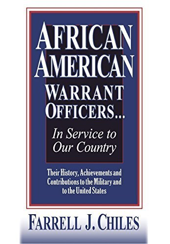 Books : AFRICAN AMERICAN WARRANT OFFICERS...IN SERVICE TO OUR COUNTRY by Farrell J. Chiles (2014-12-15)