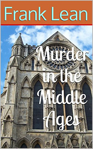 Murder in the middle ages murder mystery plays book 3 kindle murder in the middle ages murder mystery plays book 3 by lean fandeluxe Choice Image